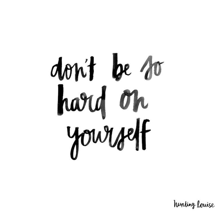 Dont-be-so-hard-on-yourself-quote_daily-inspiration